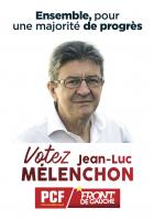 Ensemble, pour une majorité de progrès. Votez Jean-Luc Mélenchon