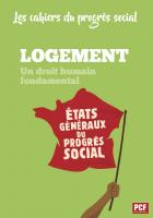 Les cahiers du progrès social. Logement. Un droit humain fondamental