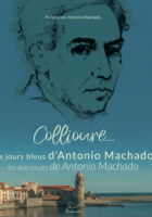 Collioure... les jours bleus d'Antonio Machado