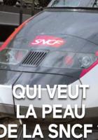 Qui veut la peau de la SNCF