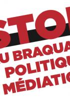 Stop au braquage politique et médiatique