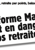 Hausse de la CSG, retraite par points, baisse des pensions… La réforme Macron met en danger nos retraites