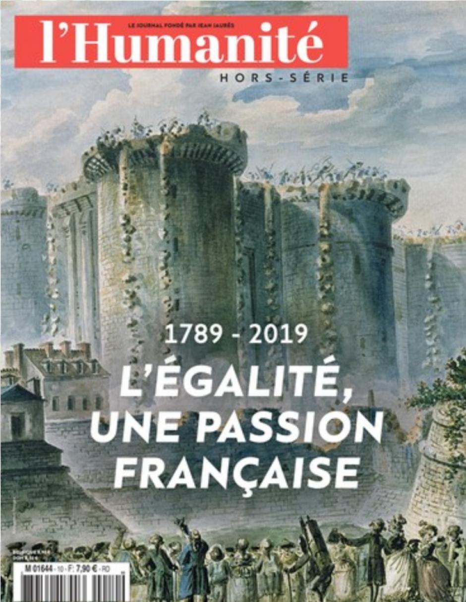 Hors série de l'Humanité. 1789 - 2019, l'égalité, une passion française