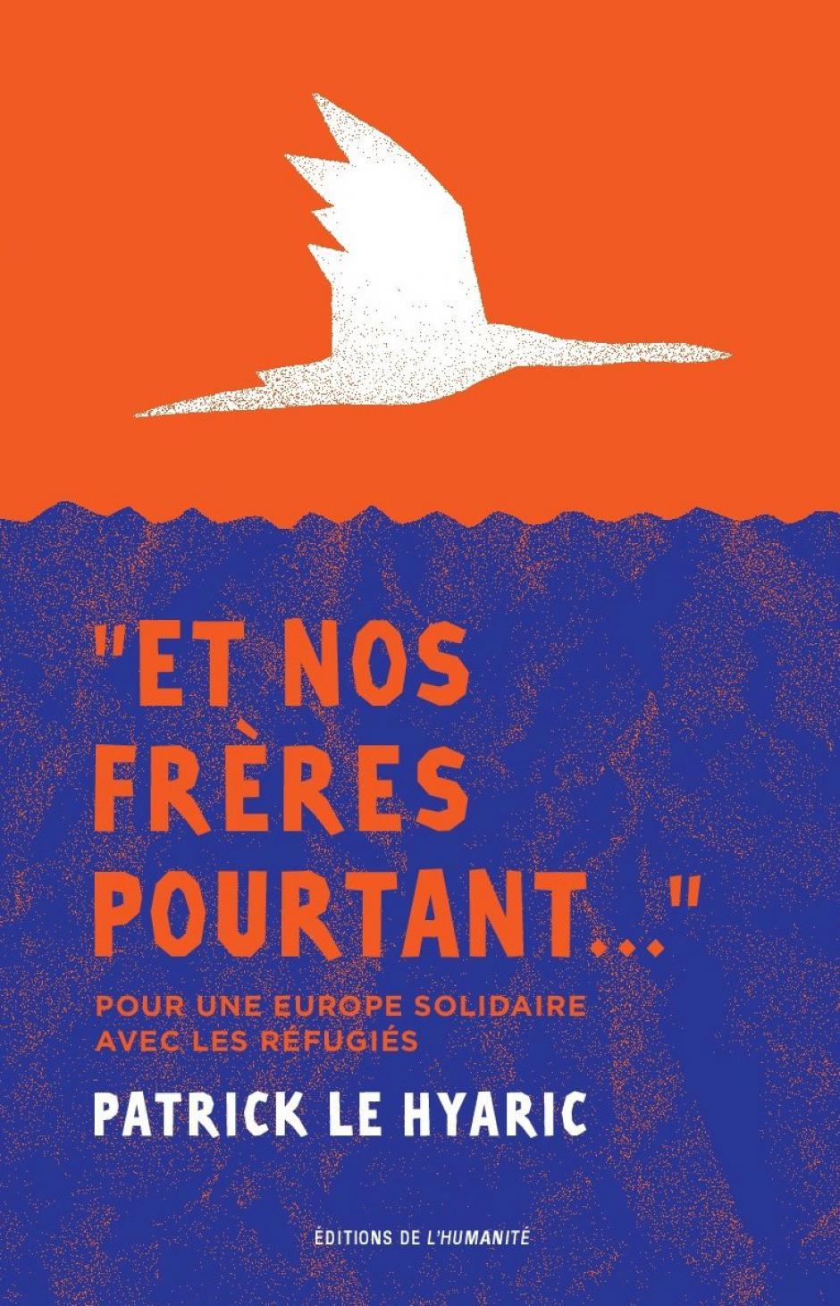 « Etrangers et nos frères pourtant…» Le nouveau livre de Patrick Le Hyaric