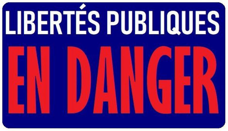 Les libertés publiques sont en danger