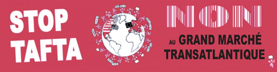 Stop TAFTA. Non au grand marché transatlantique